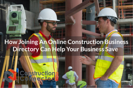 How Joining An Online Construction Business Directory Can Help Your Business Save