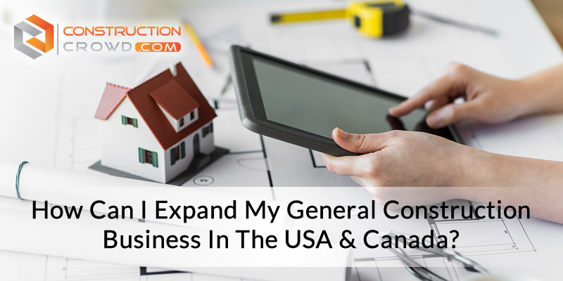 How Can I Expand My Construction Business in the USA and Canada?
