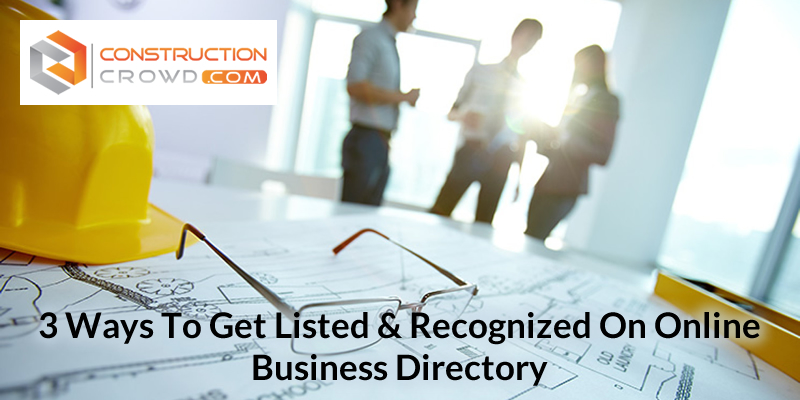 3 Ways To Get Listed And Recognized On Online Business Directory