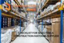 Checklist For Selecting A Construction Material Supplier