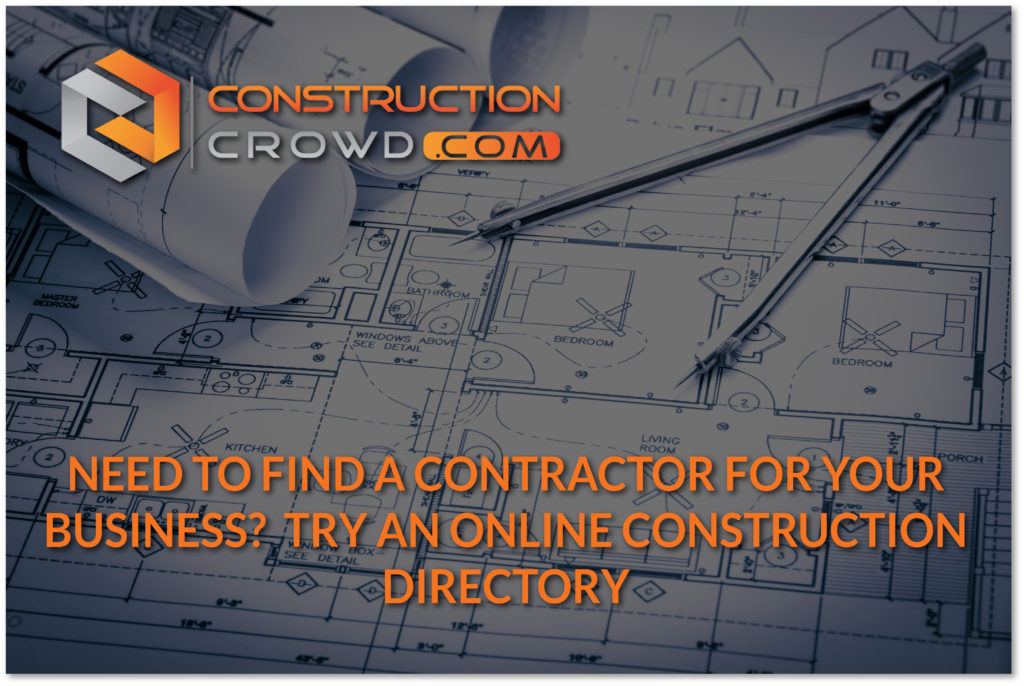 Finding A Contractor For Your Construction Business? Try Online Construction Directories