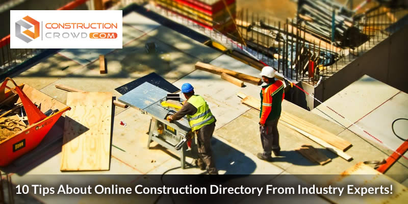 10 Tips About Online Construction Directory From Industry Experts!