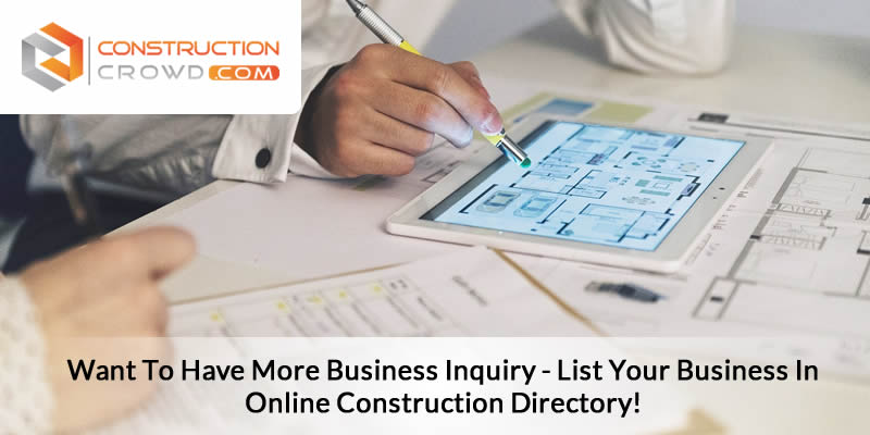 Want To Have More Business Inquiry – List Your Business In Online Construction Directory!