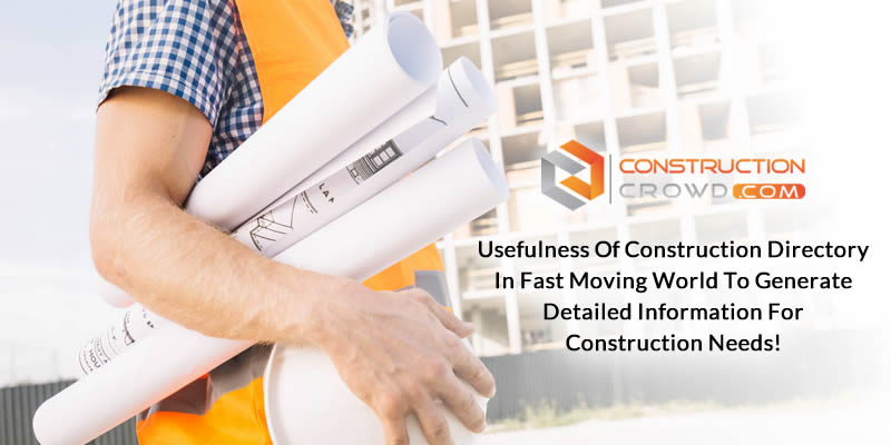 Usefulness Of Construction Directory In Fast Moving World To Generate Detailed Information For Construction Needs!