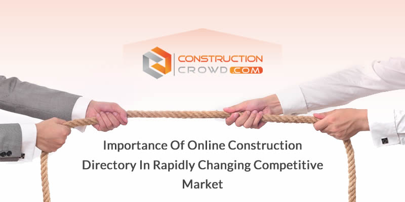 Importance of Online Construction Directory in Rapidly Changing Competitive Market