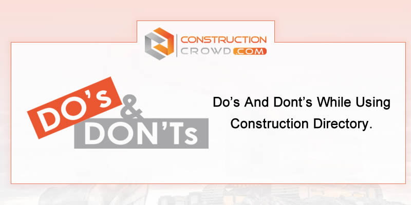 Do's And Dont's While Using Construction Directory.