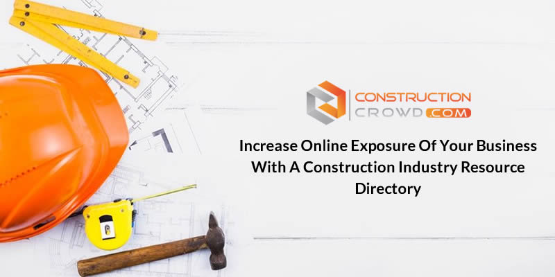 Increase Online Exposure of your business with a Construction Industry Resource Directory
